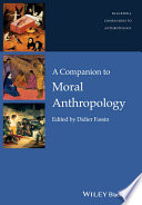 A Companion To Moral Anthropology book