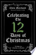 Celebrating The 12 Days Of Christmas