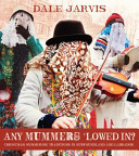 Any Mummers  Lowed In  Book PDF