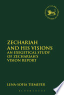 Zechariah And His Visions