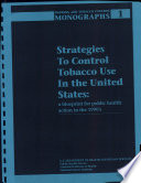 Strategies To Control Tobacco Use In The U S