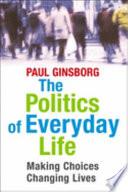 The Politics of Everyday Life