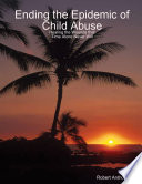 Ending the Epidemic of Child Abuse