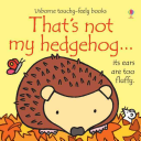 That's Not My Hedgehog : lots of new textures to touch and...