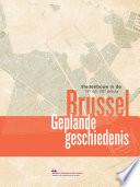 Brussel, Geplande geschiedenis
