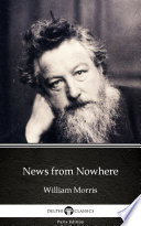 News from Nowhere by William Morris   Delphi Classics  Illustrated