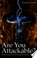 Are You Attackable? A Spiritual Battle Raging All Around
