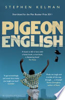 Pigeon English Major New Literary Talent Pigeon English Was Shortlisted