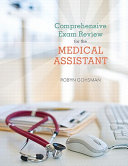 Comprehensive Exam Review for the Medical Assistant