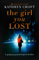 The Girl You Lost : came back. a sinister and...