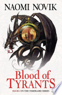 Blood of Tyrants (The Temeraire Series, Book 8) by Naomi Novik