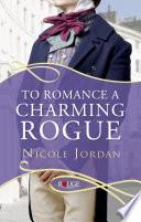 To Romance a Charming Rogue  A Rouge Regency Romance