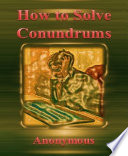 How to Solve Conundrums By Anonymous