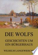 Die Wolfs   Geschichten um ein B  rgerhaus