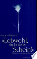 """""""Lebwohl, du heiterer Schein!"""""""