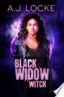 Black Widow Witch : save everyone she loves… malachi erami can't...