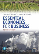 Essential Economics for Business  formerly Economics and the Business Environment