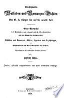 Deutschlands Balladen- und Romanzen-Dichter. Von G. A. Bürger bis auf die neueste Zeit. Eine Auswahl. 2. gänzlich umgearb. u. stark verm. Aufl