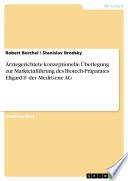 Ärztegerichtete konzeptionelle Überlegung zur Markteinführung des Biotech-Präparates Eligard® der MediGene AG