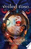 Veiled Rose Tales Of Goldstone Wood Book 2  book