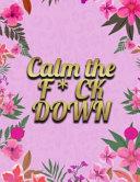 Calm the F * Ck Down