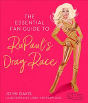 The Essential Fan Guide to Rupaul s Drag Race