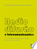 Radiodifus  o e telecomunica    es  o paradoxo da desvincula    o normativa no Brasil
