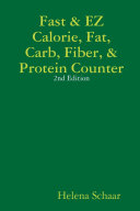 Fast   EZ Calorie  Fat  Carb  Fiber    Protein Counter 2nd Edition