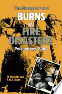 The Management of Burns and Fire Disasters  Perspectives 2000