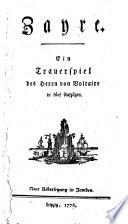 Zayre  Trauerspiel in 5 Aufz  Neue   bers  in Jamben