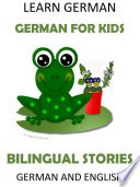 Learn German  German for Kids   Bilingual Stories in English and German