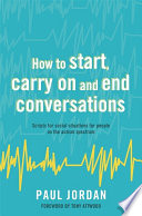 How to start  carry on and end conversations