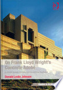 On Frank Lloyd Wright S Concrete Adobe