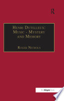 Henri Dutilleux  Music   Mystery and Memory