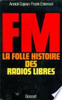 Fm La Folle Histoire Des Radios Libres