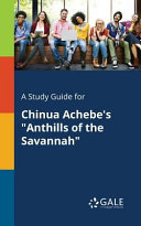 A Study Guide for Chinua Achebe s  Anthills of the Savannah
