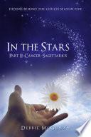 In The Stars Part II: Cancer–Sagittarius