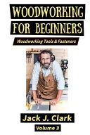 Woodworking For Beginners Woodworking Tools Fasteners