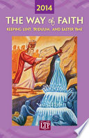 The Way of Faith 2014  Keeping Lent  Triduum  and Easter Time