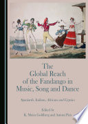 The Global Reach of the Fandango in Music  Song and Dance