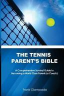 The Tennis Parent s Bible