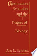 Classification Evolution And The Nature Of Biology book