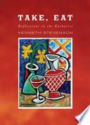 Take, Eat
