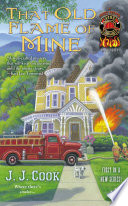 That Old Flame Of Mine : cook's thrilling new mystery series features fire...
