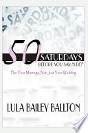 50 Saturdays Before You Say I Do
