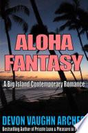 Aloha Fantasy  A Big Island Contemporary Romance