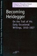Becoming Heidegger