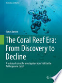 The Coral Reef Era  From Discovery to Decline