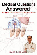 Medical Questions Answered : a wide variety of questions...