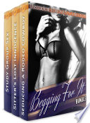 Begging For It Bundle  Babysitter Fantasy  Lesbian First Time  Alpha Cowboy